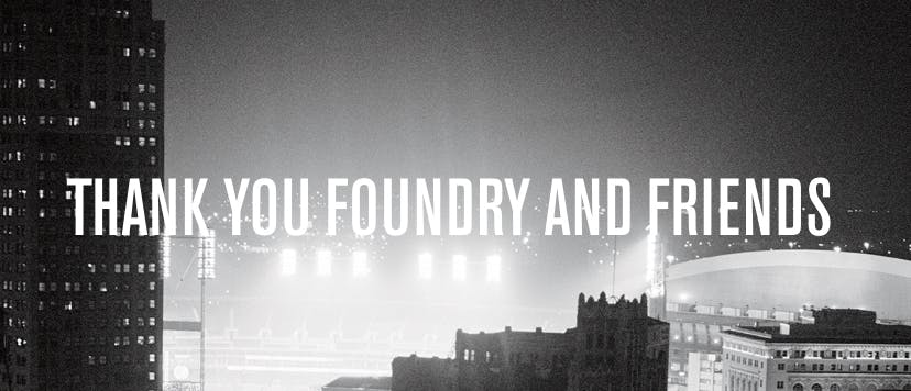 Thank You Foundry and Friends