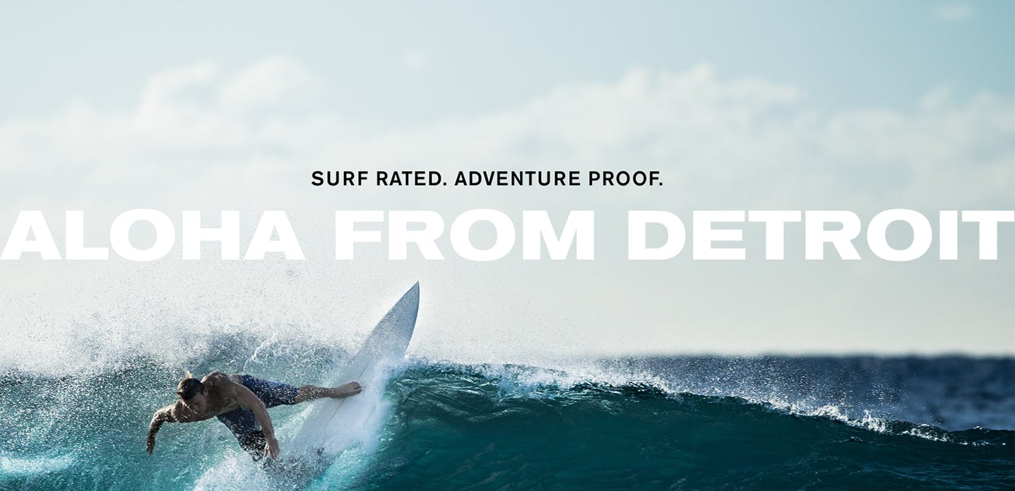 Surf Rated. Adventure Proof. Aloha From Detroit.